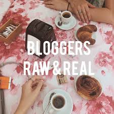Bloggers: Raw & Real