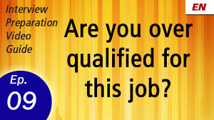 interview question learn by watch embedded thumbnail for are you over qualified for this job