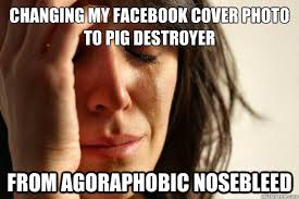 Changing my facebook cover photo to Pig Destroyer from Agoraphobic ... via Relatably.com