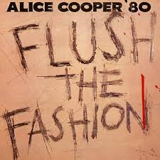 <b>Flush</b> the Fashion | <b>Alice Cooper</b>
