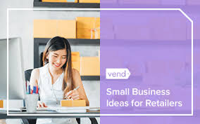 34 <b>Small</b> Business Ideas for Your Retail Store - Vend Retail Blog