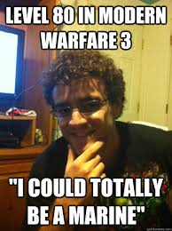 """LEVEL 80 in modern warfare 3 """"I could totally be a marine"""" - Over ... via Relatably.com"""