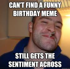 Can't find a funny birthday meme still gets the sentiment across ... via Relatably.com