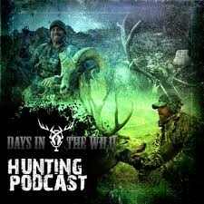 Days In The Wild - Big game Hunting podcast