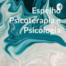Espelho Psicoterapia e Psicologia