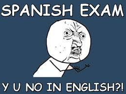 Spanish Exam y u no in english?! (Y U No) | Meme share via Relatably.com