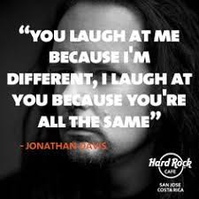 Jonathan Davis on Pinterest | Korn Lyrics, Stone Sour and Slipknot via Relatably.com