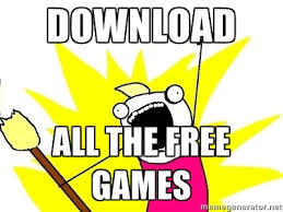 Download all the free games - X ALL THE THINGS | Meme Generator via Relatably.com