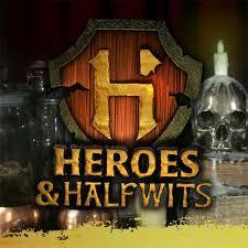 Heroes & Halfwits