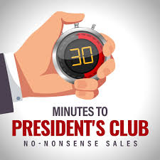 30 Minutes to President's Club | No-Nonsense Sales