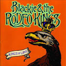 King of Love by Blackie & the Rodeo Kings