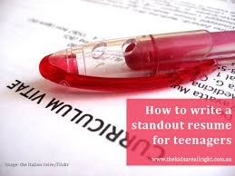 how to write a stand out resume for teenagers   the kids are all righthow to write a standout resume for teenagers