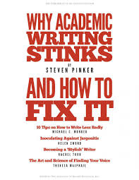 academic writing is why academic writing stinks and how to fix it university of iowa graduate college