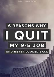 reasons why i quit my job never looked back nose graze 6 reasons why i quit my 9 5 job and never looked back