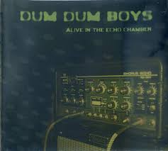 Dum <b>Dum Boys</b> - <b>Alive In</b> The Echo Chamber (CD, Album) | Discogs