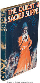 <b>Sax Rohmer. The Quest</b> of the Sacred Slipper. London: [1919 ...