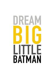 <b>Dream Big</b> Little Batman Print, Batman Art, Batman Poster ...
