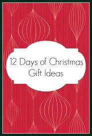 Want to gift the 12 days of Christmas? Great ideas for each day ...