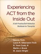 Experiencing ACT from the <b>Inside Out</b>: A Self-Practice/Self ...