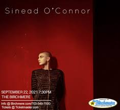 <b>SINEAD O'CONNOR</b> – RESCHEDULED for Sept. 22, 2021! | The ...