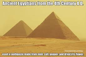 dental-meme-ancient-egyptian-toothpaste-2-862x577.jpg via Relatably.com