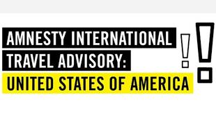 Amnesty International issues <b>US</b> travel <b>warning</b> - GOOD