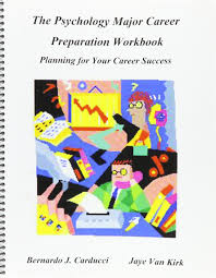 the psychology major career preparation workbook planning for the psychology major career preparation workbook planning for your career success bernardo j carducci jaye van kirk 9780967751719 amazon com books