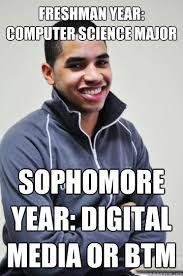 Freshman year: Computer Science Major Sophomore year: Digital ... via Relatably.com