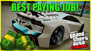 gta money best paying jobs missions on gta online very easy gta 5 money best paying jobs missions on gta 5 online very easy semi afk 120 000 per hour