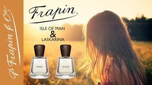 <b>Frapin</b> - <b>Isle of</b> Man & Laskarina, Perfume Reviews - YouTube