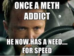 FunniestMemes.com - Funniest Memes - [Once A Meth Addict...] via Relatably.com