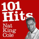101 Hits: Nat King Cole