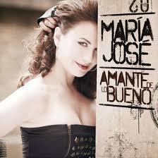 Carátula Frontal de Maria Jose - Amante De Lo Bueno. Carátula subida por: Jeemtk18 · ¿Has encontrado algún error en esta página? - Maria_Jose-Amante_De_Lo_Bueno-Frontal