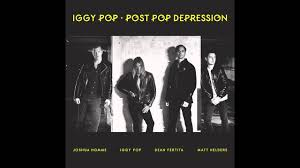 <b>Iggy Pop</b> - Gardenia | #PostPopDepression - YouTube