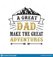 Father S Day Saying And Quotes. <b>A Great Dad Make</b> The Great ...