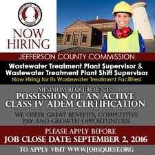 job announcement wastewater treatment plant supervisor and shift the jefferson county commission is hiring for a water treatment plant supervisor and a water treatment plant shift supervisor
