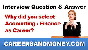 interview question and answer why did you select accounting or interview question and answer why did you select accounting or finance as your career