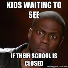 Kids waiting to see If their school is closed - kevin hart nigga ... via Relatably.com