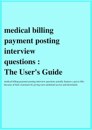 medical billing payment posting interview questions the user s questions actually features a great offer because of