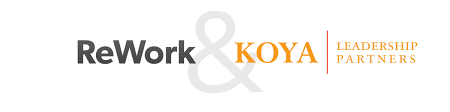 <b>ReWork</b> is now part of Koya Leadership Partners - Koya Leadership ...