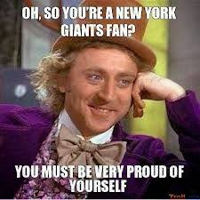 22 Meme Internet: oh, so you're a new york giants fan? you must be ... via Relatably.com