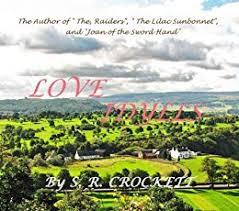 Love Idylls by S. R. Crockett eBook: Samuel ... - Amazon.com