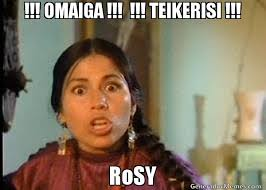 OMAIGA !!! !!! TEIKERISI !!! RoSY | India maria meme via Relatably.com