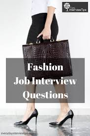 images about interview tips questions answers on fashion job interview questions everydayinterviewtips com 15