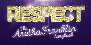 Respect - The <b>Aretha Franklin</b> Songbook