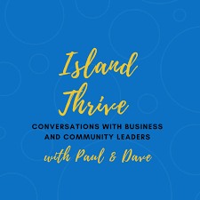 Island Thrive: Conversations with Business and Community Leaders.