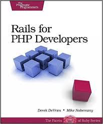 Rails for PHP Developers (Pragmatic Programmers): Derek DeVries ...