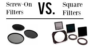 Screw-on <b>Filters</b> Vs. Square <b>Filters</b>. Which is best?