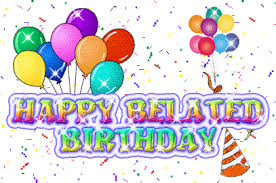 Image result for belated birthday