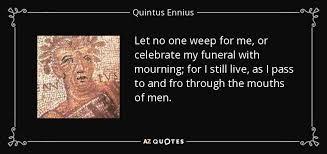 TOP 25 QUOTES BY QUINTUS ENNIUS   A-Z Quotes
